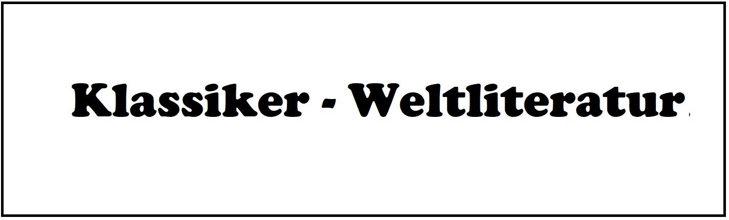 Klassiker - Weltliteratur