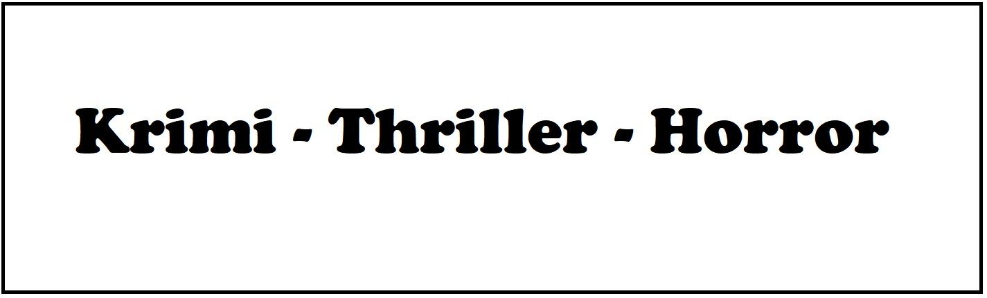 Krimi - Thriller - Horror