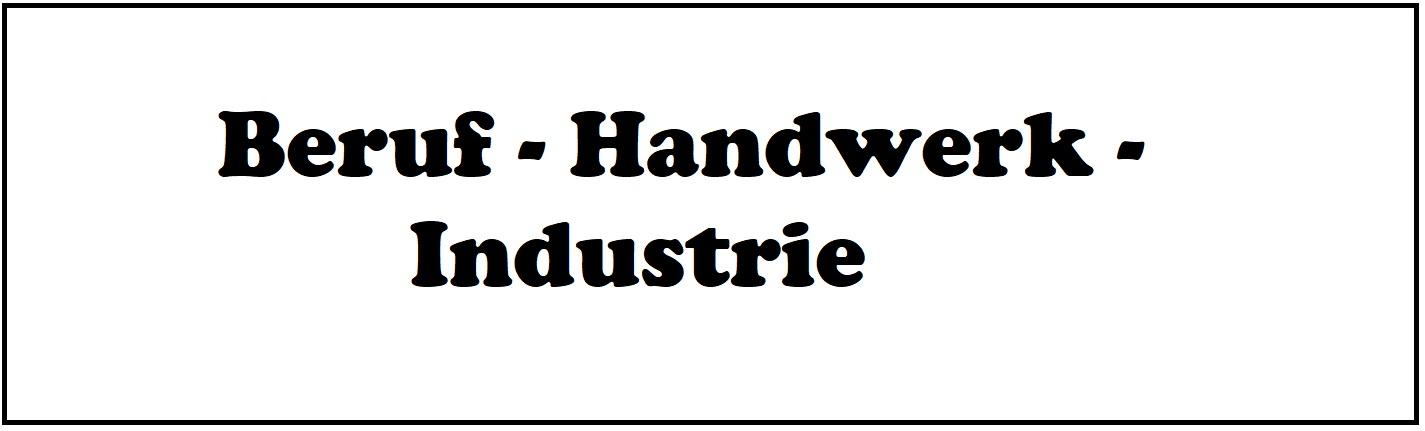 Beruf - Handwerk - Industrie
