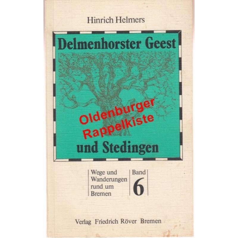 Delmenhorster Geest und Stedingen ° Wege und Wanderungen rund um Bremen, Band 6 - signiert - Helmers, Hinrich