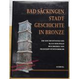 Bad Säckingen - Stadtgeschichte in Bronze  - Würtenberger, Franzsepp/ Ringwald,Klaus