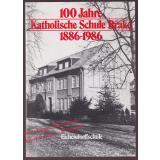 100 Jahre Katholische Schule Brake 1886-1986 - Seit 1958 Eichendorffschule - Festschrift  - Förderverein Eichendorffschule e.V. (Hrsg.)