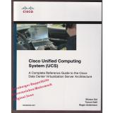 Cisco Unified Computing System (UCS) A Complete Reference Guide to the Cisco Data Center Virtualization Server Architecture + DVD  - Gai,Silvano/ Salli,Tommi/ Andersson,Roger