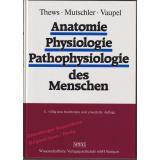 Anatomie, Physiologie, Pathophysiologie des Menschen  - Thews / Mutschler / Vaupel
