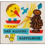 Das Allianz Bastelbuch (1967) - Meinzinger, Felicitas
