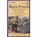 Black Protest: History, Documents, and Analyses 1619 to Presen - Grant,Joanne