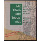 Mit Thora und Todesmut -  Judäa im Widerstand gegen die Römer von Herodes bis Bar-Kochba  - Kuhnen, Hans- Peter (Hrsg)