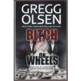 Bitch on Wheels: The Sharon Nelson Double Murder Case - Olsen,Gregg