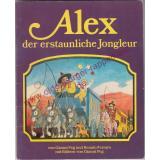 Alex, der erstaunliche Jongleur - ein Bilderbuch -deutsch von Harry Rowohlt - Peg, Gianni   Ferraro, Renato