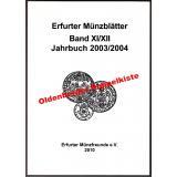 Erfurter Münzblätter Band XI/XII  Jahrbuch 2003/2004 - Ulonska, Dr. Hans-Jürgen