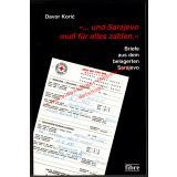 ...und Sarajevo muss für alles zahlen - Briefe aus dem belagerten Sarajevo - Koric, Davor