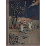 Ben Hur - Eine Erzählung aus der Zeit unsers Herrn und Heilandes ( um 1910) -Nach dem Englischen frei bearbeitet von Emmy von Feilitzsch  - Wallace, Lew