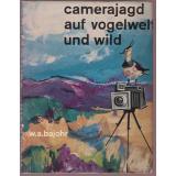 camerajagd auf vogelwelt und wild (1961) - Bajohr, Wolfgang Alexander