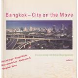 Bangkok - City on the Move - Environment and Urban Development  Exhibition catalogue Berlin 1998 - Galerie Aedes  - Feireiss, Kristin [Hrsg.]