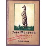 Fata Morgana. Erlebnisse im australischen Busch. Aus der Reihe: Jäger und Forscher (1924)   - Haas, Rudolf de