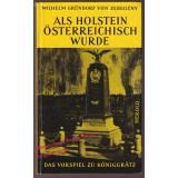 Als Holstein Österreichisch wurde - Das Vorspiel zu Königgrätz (1966) - Gründorf von Zebegény, Wilhelm