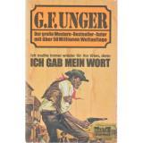 Ich gab mein Wort ° Western  - Unger, Gert F.