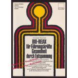 Bio - Relax für Führungskräfte - Gesundheit durch Entspannung  -  Brechtel, Christoph