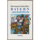 Bayern - anekdotisch - Schreiber,Hermann