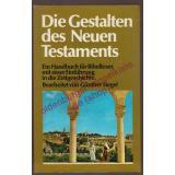 Die Gestalten des Neuen Testaments - Ein Handbuch für Bibelleser mit einer Einführung in die Zeitgeschichte. - signiert - Siegel, Günther