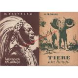 Menschen am Kongo:Reisen u. Erlebnisse in Mittel- u. Westafrika & Tiere am Kongo - Freyberg, Hermann
