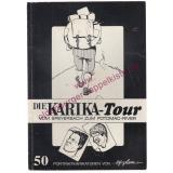 Die Karika-Tour: vom Speyerbach zum Potomac-River- signiert  - Glaser, Hans-Günte