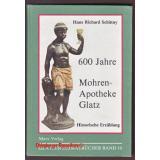 600 Jahre Mohren-Apotheke Glatz:  Glatzer Heimatbücher Bd.10  - Schittny, Hans Richard
