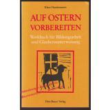Auf Ostern vorbereiten : Werkbuch für Bildungsarbeit u. Glaubensunterweisung  -  Haarlammert, Klaus