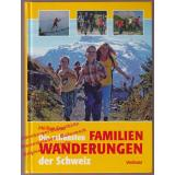 Die schönsten Familienwanderungen der Schweiz  - Cruz, Phillipe
