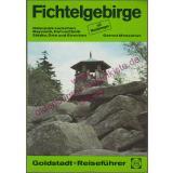 Fichtelgebirge. Naturpark zwischen Bayreuth, Hof und Selb Städte, Orte und Strecken. Goldstadt-Reiseführer   Bd. 2318 - Messarius, Gernot