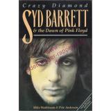 Crazy Diamond Syd Barrett & the Dawn of Pink Floyd - Mike Watkinson, Pete Anderso
