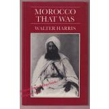 Morocco That Was  - Harris, Walter