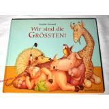 Wir sind die Grössten! Ein Bilderbuch, aber nicht für Kinder...- wie neu - Schmid,Sophie