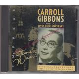 Time was ....Carroll Gibbons and the Savoy Hotel Orpheans ( original Recording) - Gibbons,Carroll