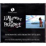 Halfway To Paradise  - 50 Romantic Hits from the 50`s & 60`s - 3CD´s - TEL CD 47 -  Various ?