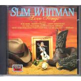 Love Songs  Slim Whitman  CD MEP 6113  * VG * - Whitman,Slim
