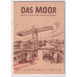 Das Moor: Geschichten, für Kinder erzählt - Die Leuchtboje Heft 13  - Junglehrer-AG Uplengen