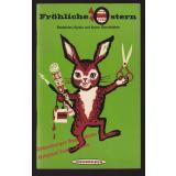 Fröhliche Ostern: Basteleien, Spiele und kleine Geschichten (1965) - Dinglinger, Erika