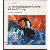Das kunstpädagogische Konzept Reinhard Pfennigs: Geschichte und Gegenwart  - Tebben,Meinhard