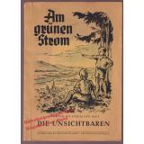Am grünen Strom: Die Unsichtbaren Pfälzische Volkssagen (1949)  - AG pfälzischer Lehrer (Hrsg)