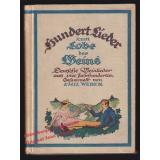 Hundert Lieder zum Lobe des Weins: Deutsche Weinlieder aus vier Jahrhunderten (1921)  - Weber,Emil