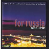 (EEA) Erick van Egeraat association architects:for russia with love; Galerie Aedes  - Feireiss, Kristin (Hrsg)