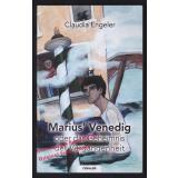 Marius Venedig oder das Geheimnis der Vergangenheit   - Engeler, Claudia