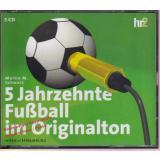 5 Jahrzehnte Fußball im Originalton (5 CDs)   - Schwarz, Martin M.